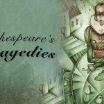Celebrating Shakespeare's Legacy – Tragediile shakespeariene